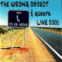 The Wrong Object Live 2005 album cover