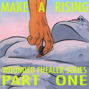 Make A Rising - Wounded Fhealer Series: Part One CD (album) cover