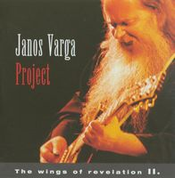 The Wings Of Revelation II by JANOS VÁRGA PROJECT album cover