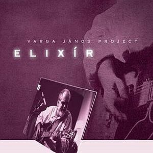 Elixir by JANOS VÁRGA PROJECT album cover