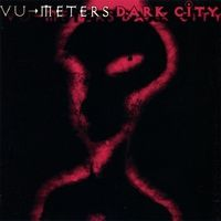 Vu Meters - Dark City CD (album) cover