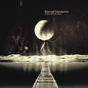Eternal Wanderers - So Far And So Near CD (album) cover
