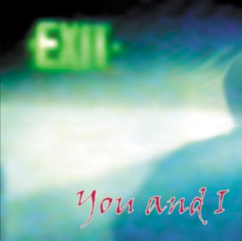 You And I - Exit CD (album) cover