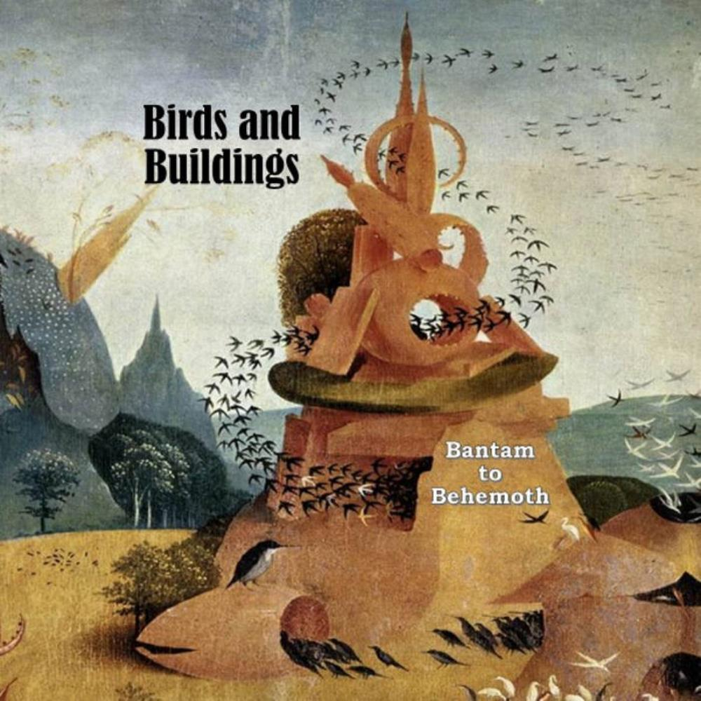 Bantam To Behemoth by BIRDS AND BUILDINGS album cover