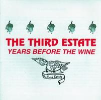 Years Before the Wine by THIRD ESTATE, THE album cover