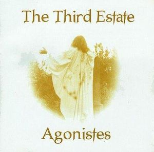 The Third Estate - Agonistes CD (album) cover