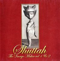 Shuttah - The Image Maker vol. 1 & 2 CD (album) cover