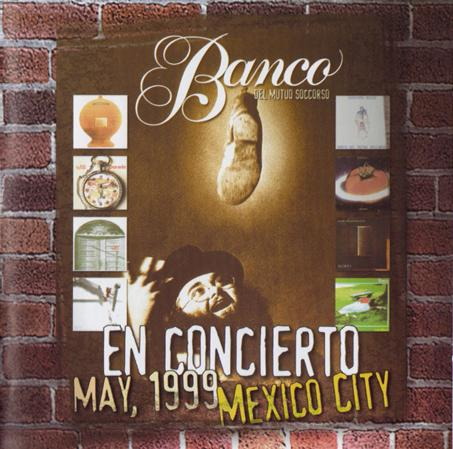 Banco Del Mutuo Soccorso - En Concierto, May 1999 - Mexico City. CD (album) cover