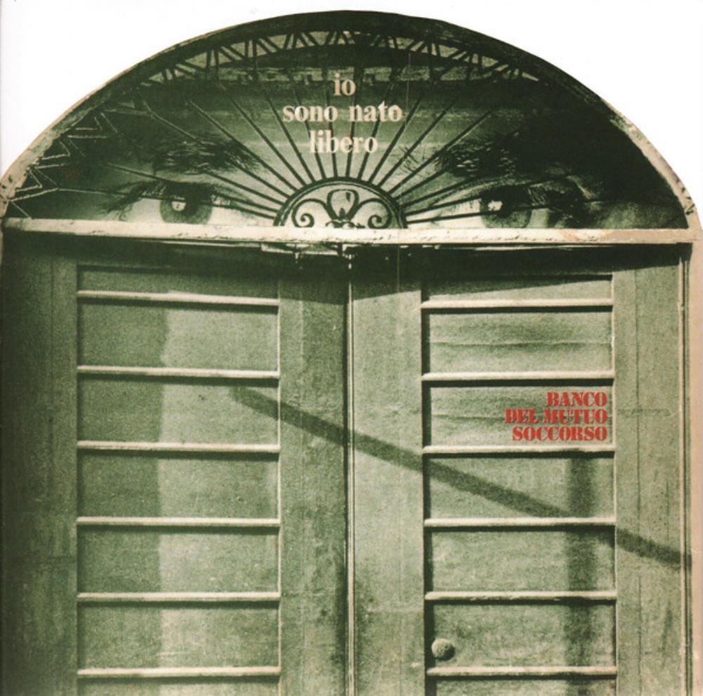 Io Sono Nato Libero by BANCO DEL MUTUO SOCCORSO album cover
