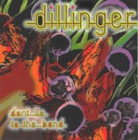 Don't Lie to the Band by DILLINGER album cover