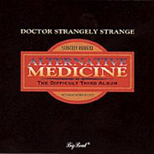 Alternative Medicine:  The Difficult Third Album by DR. STRANGELY STRANGE album cover