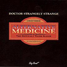 Alternative Medicine:  The Difficult Third Album by DR. STRANGELY STRANGE album cover