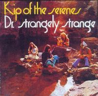Kip of the Serenes by DR. STRANGELY STRANGE album cover