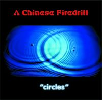 A Chinese Firedrill - Circles CD (album) cover