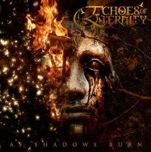 Echoes of Eternity As Shadows Burn album cover