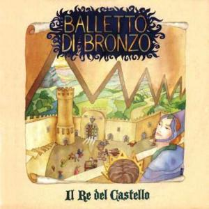 Il Balletto di Bronzo - Il Rei Del Castello CD (album) cover