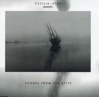 Echoes From The Attic  by CECILIA::EYES album cover