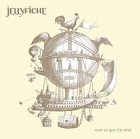 Tout Ce Que J'ai Rêvé by JELLY FICHE album cover