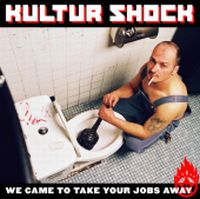 Kultur Shock - We Came To Take Your Jobs Away CD (album) cover