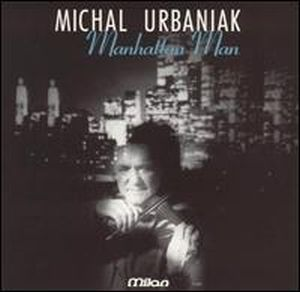 Michal Urbaniak Manhattan Man album cover