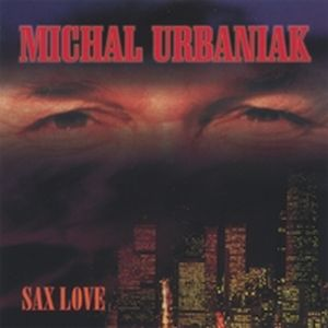 Michal Urbaniak Sax Love album cover