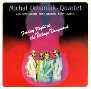 Michal Urbaniak - Friday Night At the Village Vanguard CD (album) cover