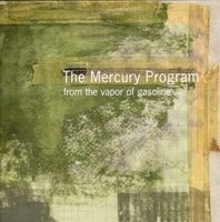 The Mercury Program From The Vapor Of Gasoline album cover