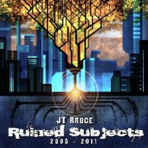 JT Bruce Ruined Subjects album cover