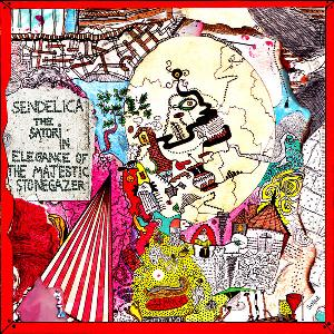 Sendelica The Satori In Elegance Of The Majestic Stonegazer album cover