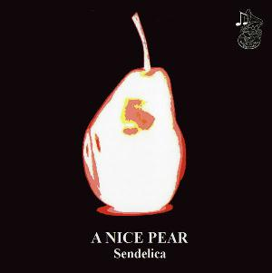 Sendelica A Nice Pear album cover