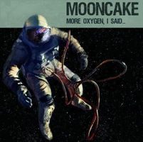 More Oxygen, I Said! by MOONCAKE album cover