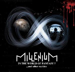 In The World Of Fantasy? ...and Other Rarities by MILLENIUM album cover