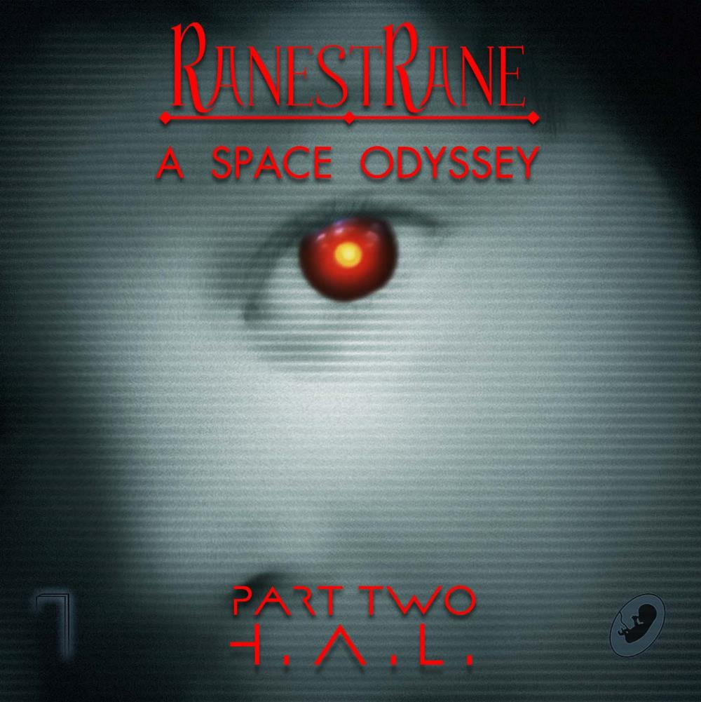 A Space Odyssey, Part Two - H.A.L. by RANESTRANE album cover