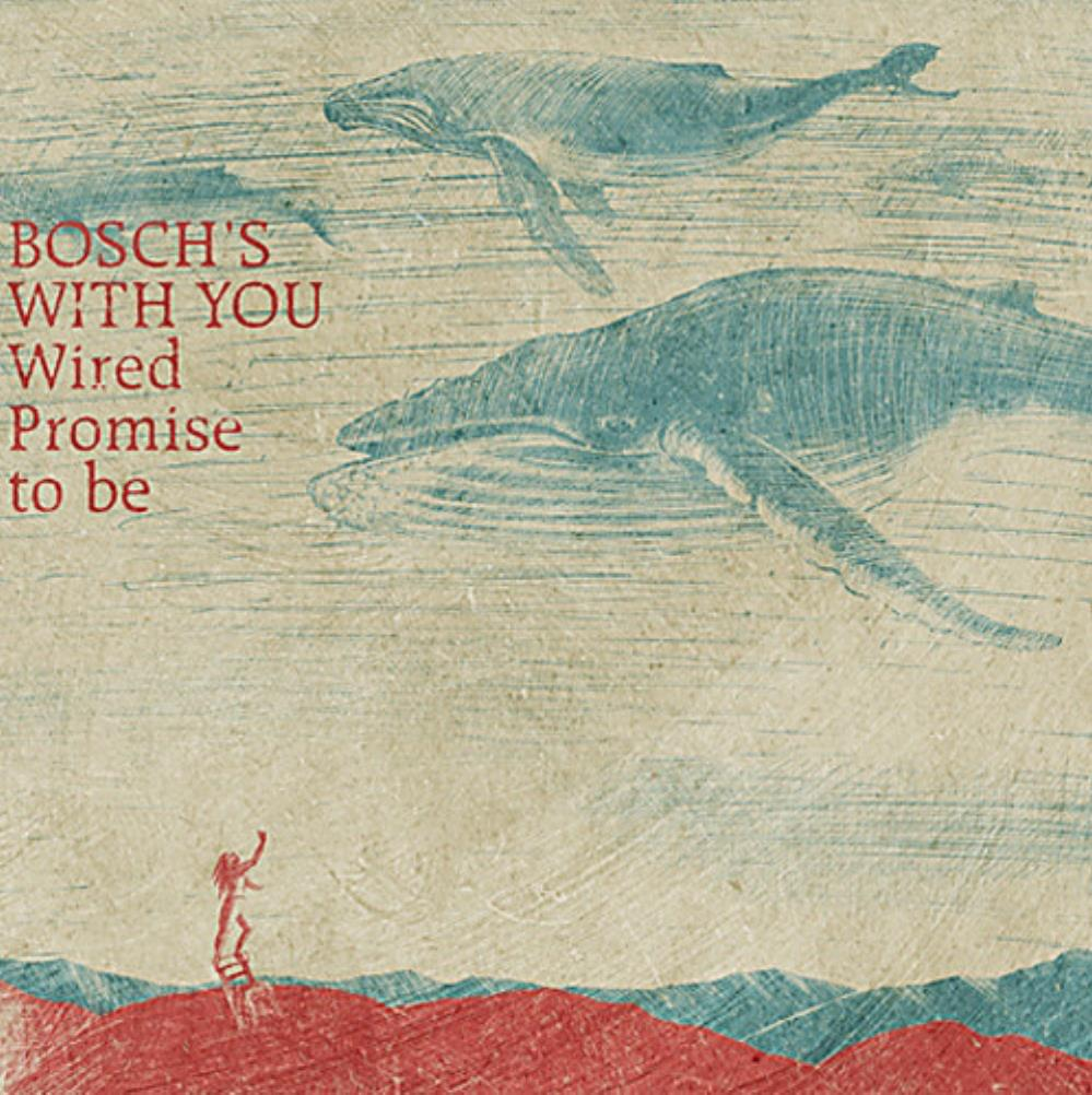 Wired Promise To Be by BOSCH'S WITH YOU album cover
