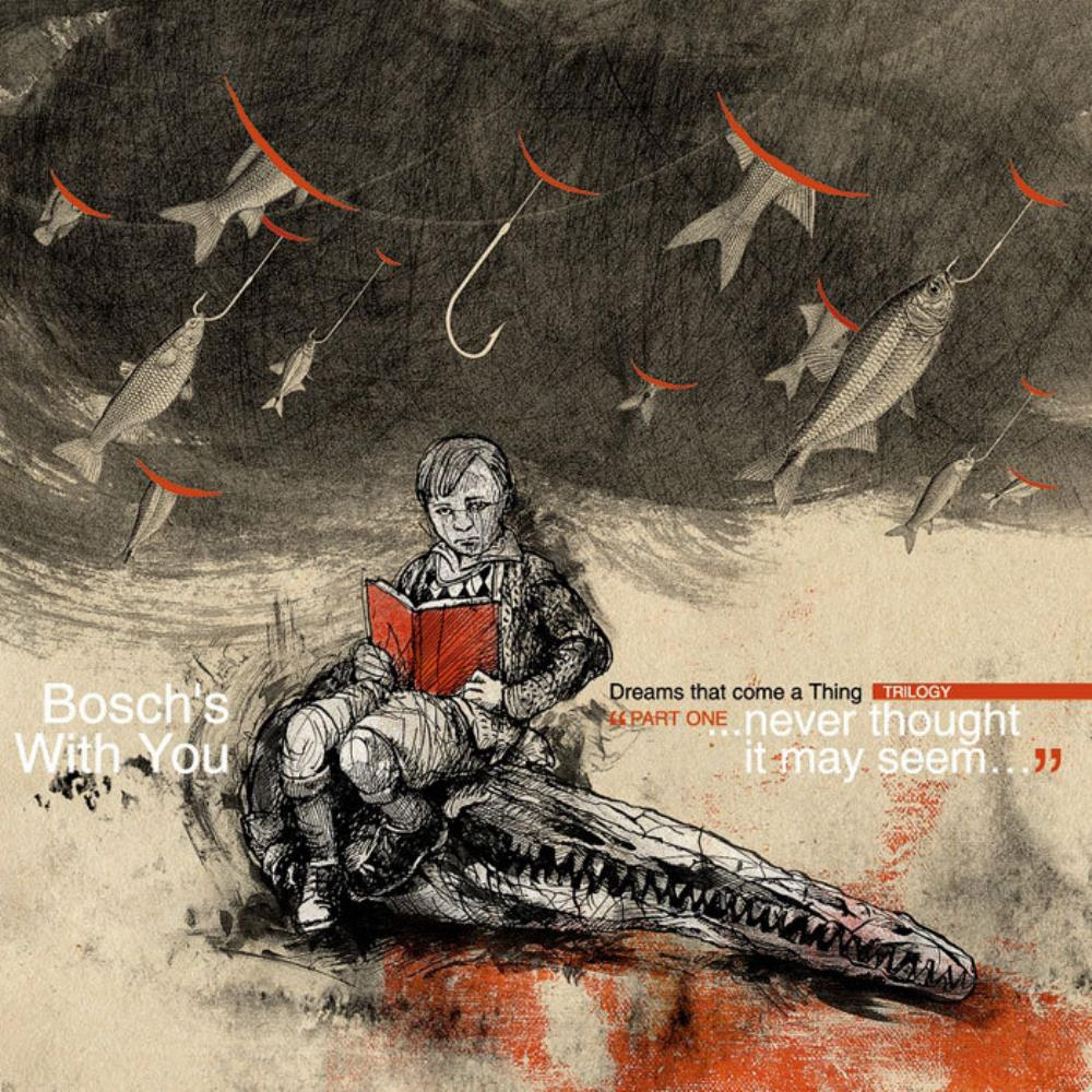 Bosch's With You Dreams That Come A Thing (Pt I) - ...Never Thought It May Seem... album cover