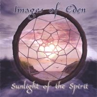 Sunlight of the Spirit by IMAGES OF EDEN album cover