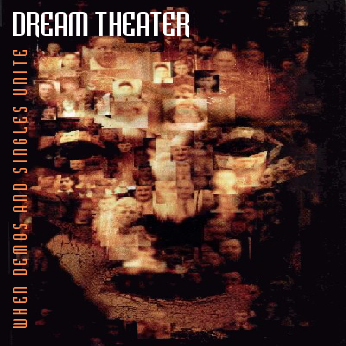 Dream Theater When Demos and Singles Unite  album cover