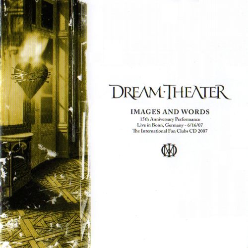 Dream Theater Images and Words - 15th Anniversary Performance (Fan Club CD 2007) album cover