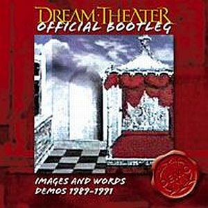 Dream Theater Images and Words: Demos 1989 - 1991 [Official Bootleg] album cover