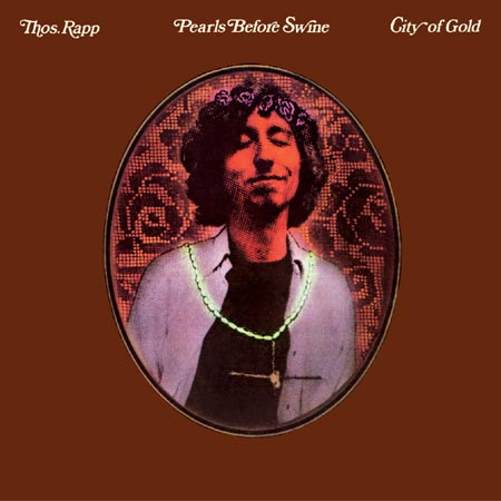 City Of Gold (AKA The Nashville Album) by PEARLS BEFORE SWINE / TOM RAPP album cover