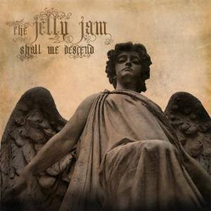 The Jelly Jam Shall We Descend album cover
