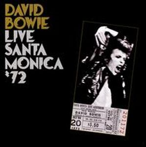 Live in Santa Monica'72 by BOWIE, DAVID album cover