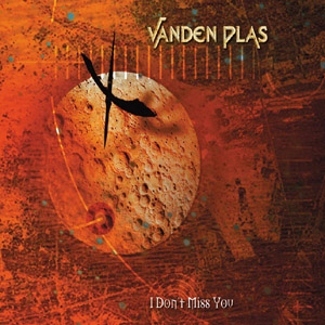 Vanden Plas I Don't Miss You album cover