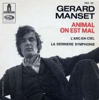 Gerard Manset Animal on est mal / L'arc-en-ciel / La derni�re symphonie album cover