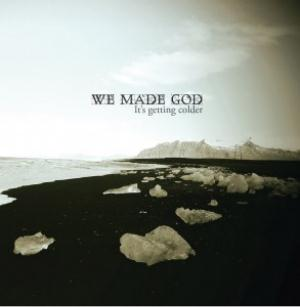 We Made God It's Getting Colder album cover