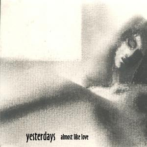 Yesterdays - Almost Like Love CD (album) cover