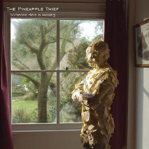 Someone Here is Missing by PINEAPPLE THIEF album cover