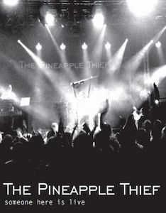 Someone Here Is Live by PINEAPPLE THIEF album cover