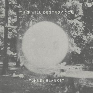 This Will Destroy You - Tunnel Blanket CD (album) cover