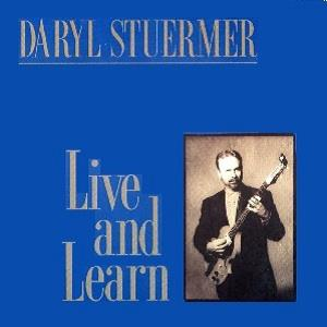 Daryl Stuermer - Live And Learn CD (album) cover